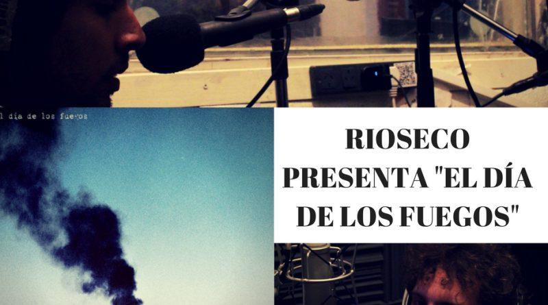 RIOSECO PRESENTA -EL DIA DE LOS FUEGOS-