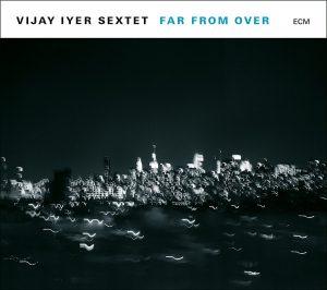 Vijay Iyer Far from over
