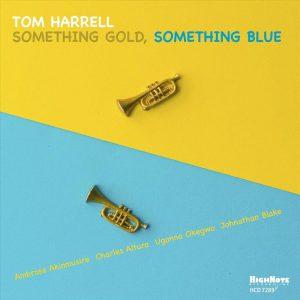 TOM HARRELL Something Gold, Something Blue