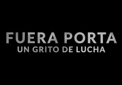 Estreno documental: Fuera Porta, un grito de lucha